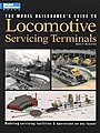 Model Railroader's Guide To Locomotive Servicing Terminals -- Model Railroad Book -- #12228
