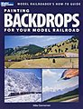 Painting Backdrops For Your Model Railroad -- Model Railroad Book -- #12425