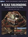 N Scale Model Railroading Second Edition -- Model Railroad Book -- #12428