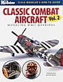 Classic Combat Aircraft Volume 2 WWII Warbirds -- Authentic Scale Model Airplane Book -- #12431