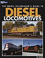 Model Railroaders Guide to Diesel Locos -- Model Railroad Book -- #12437