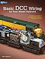 Basic DCC Wiring for Your Model Railroad -- Model Railroad Book -- #12448