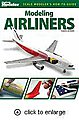 Modeling Airliners -- Authentic Scale Model Airplane Book -- #12470
