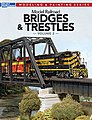 Model Railroad Bridges and Trestles Volume 2 -- Model Railroad Book -- #12474