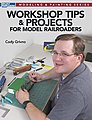 Workshop Tips/Projects for Model Railroaders -- Model Railroad Book -- #12475