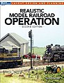Realistc Model Railroad Opertaion 2nd Edition -- Model Railroad Book -- #12480