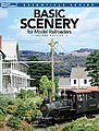 Basic Scenery For Model Railroaders 2nd Edition -- Model Railroad Book -- #12482