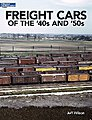 Freight Cars Of The 40S/50S -- Model Railroad Book -- #12489