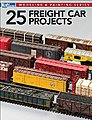 25 Freight Car Projects -- Model Railroad Book -- #12498
