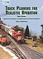Track Planning for Realistic Operation Third Edition -- Model Railroading Book -- #12148