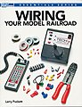 Wiring Your Model RR -- How To Model Railroading Book -- #12491