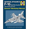 General Dynamics F16 Fighting Falcon 1978 Onwards Owners Workshop Manual (Hardback)