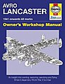 Avro Lancaster 1941 Onwards Owners Workshop Manual -- Model Instruction Manual -- #4637