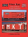Frisco/Katy Color Guide to Freight Equipment -- Model Railroading Book -- #1100