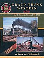 Grand Trunk Western in Color Volume 1-Steam & Green 1941-1961 -- Model Railroading Book -- #1106