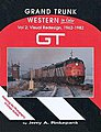 Grand Trunk Western in Color Volume 2- Visual Redesign -- Model Railroading Book -- #1118