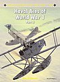 Aircraft of the Aces - Naval Aces of WWI Part 2 -- Military History Book -- #aa104