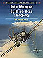 Aircraft of the Aces - Late Marque Spitfire Aces 1942-1945 -- Military History Book -- #aa5