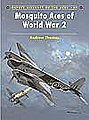 Aircraft of the Aces - Mosquito Aces of WWII -- Military History Book -- #aa69