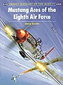 Aircraft of the Aces - Mustang Aces of the Eighth Air Force -- Military History Book -- #ace1