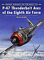 P-47 Thunderbolt Aces of the Eighth Air Force -- Military History Book -- #ace24