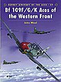 Bf 109F/G/K Aces of the Western Front -- Military History Book -- #ace29
