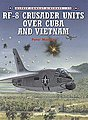 RF-8 Crusader Units Over Cuba and Vietnam -- Military History Book -- #com12