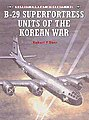 B-29 Superfortress Units of the Korean -- Military History Book -- #com42