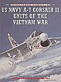 US Navy A-7 Corsair II of the Vietnam War -- Military History Book -- #com48