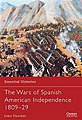 The Wars of Spanish American Independence -- Military History Book -- #ess77