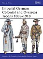 Imperial German Colonial and Overseas Troops 1885-1918 -- Military History Book -- #maa490
