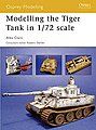 Modelling the Tiger Tank in 1/72 Scale -- Modelling Manual -- #mod28