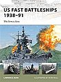 US Fast Battleships 1938-91 -- Military History Book -- #nvg172