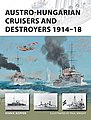 Vanguard- Austro-Hungarian Cruiser & Destroyers 1914-18