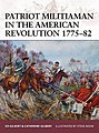 Patriot Militiaman in the American War of Revolution 1775-82 -- Military History Book -- #w176