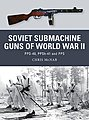 Weapon Soviet Submarine Guns of WWII PPD-40, PPSh-41 & PPS -- Military History Book -- #wp33