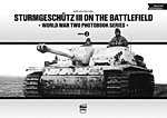 Sturmgeschutz III on the Battlefield WWII Photobook Series (Hardback)