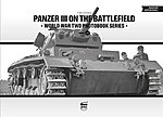 Panzer III on the Battlefield WWII Photobook Series (Hardback)