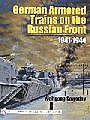 German Armored Trains on the Russian Front 1941-44 -- Authentic Scale Tank Vehicle Book -- #17830