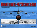 Boeing B47 Stratojet A Photographic History