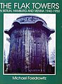 The Flak Towers in Berlin - Hamburg & Vienna 1940-1950 -- Military History Book -- #3988