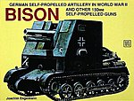 Bison & Other German 150mm Self-Propelled Guns -- Authentic Scale Tank Vehicle Book -- #4065