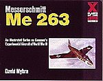 Messerschmitt Me263 X-Planes of the 3rd Reich