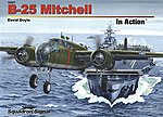 B-25 Mitchell In Action -- Authentic Scale Model Airplane Book -- #10221