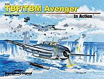 TBF/TBM Avenger In Action -- Authentic Scale Model Airplane Book -- #10225