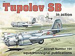 Tupolev SB-2 In Action -- Authentic Scale Model Airplane Book -- #1194