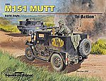 M151 Mutt In Action -- Authentic Scale Tank Vehicle Book -- #12051