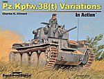 PZ.KPFW.38 Variations in Action -- Authentic Scale Tank Vehicle Book -- #12052