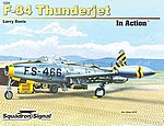 F-84 Thunderjet In Action -- Authentic Scale Model Airplane Book -- #1224