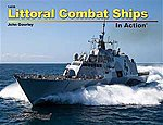 Littoral Combat Ships In Action -- Authentic Scale Model Ship Book -- #14036